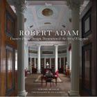 ROBERT ADAM. COUNTRY HOUSE DESIGN, DECORATION & THE ART OF ELEGANCE