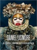 DANIEL LISMORE: BE YOURSELF, EVERYONE ELSE IS ALREADY TAKEN