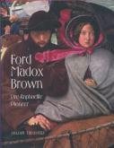 Ford Madox Brown Pre-Raphaelite Pioneer