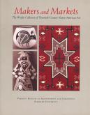 MAKERS AND MARKETS. THE WRIGHT COLLECTION OF TWENTIETH-CENTURY NATIVE AMERICAN ART