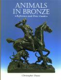 ANIMALS IN BRONZE. REFERENCE AND PRICE GUIDE.