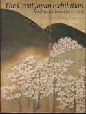 THE GREAT JAPAN EXHIBITION. ART OF THE EDO PERIOD 1600-1868.