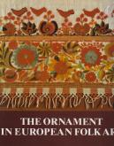 THE ORNAMENT IN EUROPEAN FOLK ART