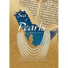 SEA OF PEARLS. SEVEN THOUSAND YEARS OF THE INDUSTRY THAT SHAPED THE GULF