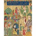 JERUSALEM 1000 - 1400. EVERY PEOPLE UNDER HEAVEN
