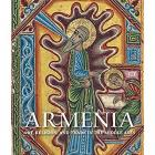 ARMENIA : ART, RELIGION, AND TRADE IN THE MIDDLE AGES