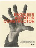 ENGINEER, AGITATOR, CONSTRUCTOR. THE ARTIST REINVENTED 1918-1939