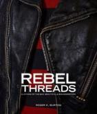 REBEL THREADS. CLOTHING OF THE BAD, BEAUTIFUL & MISUNDERSTOOD