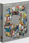 VITAMIN C. CLAY AND CERAMIC IN CONTEMPORARY ART