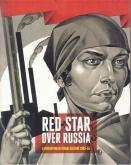 RED STAR OVER RUSSIA. REVOLUTION IN VISUAL CULTURE 1905-55