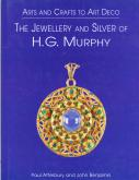 ARTS AND CRAFTS TO ART DECO: THE JEWELLERY AND SILVER OF H. G. MURPHY