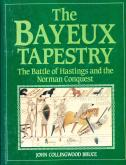 THE BAYEUX TAPESTRY. THE BATTLE OF HASTINGS AND THE NORMAN CONQUEST