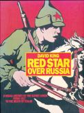 RED STAR OVER RUSSIA A VISUAL HISTORY OF THE SOVIET UNION /ANGLAIS