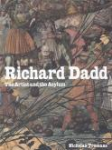 RICHARD DADD THE ARTIST AND THE ASYLUM /ANGLAIS