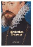 ELIZABETHAN TREASURES. MINIATURES BY HILLIARD AND OLIVER
