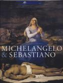 MICHELANGELO AND SEBASTIANO