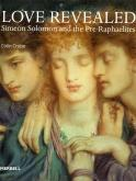 LOVE REVEALED. SIMEON SOLOMON AND THE PRE-RAPHAELITES.