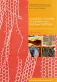 Scientific Analysis of Ancient and Historic Textiles. Informing preservation, display and interpreta