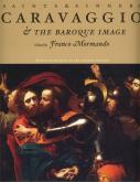 Saints & sinners. Caravaggio & the baroque image.