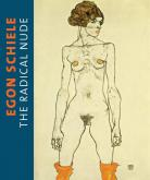 EGON SCHIELE : THE RADICAL NUDE