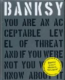 BANKSY YOU ARE AN ACCEPTABLE LEVEL OF THREAT... /ANGLAIS