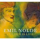 EMIL NOLDE : COLOUR IS LIFE