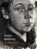 "KÃ""THE KOLLWITZ IN DRESDEN"