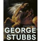 """GEORGE STUBBS: \""""ALL DONE FROM NATURE\"""""""