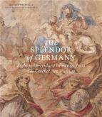 THE SPLENDOR OF GERMANY. EIGHTEENTH-CENTURY DRAWINGS FROM THE CROCKER ART MUSEUM