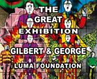 GILBERT & GEORGE. THE GREAT EXHIBITION