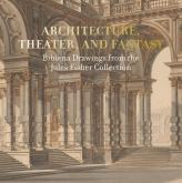ARCHITECTURE, THEATER, AND FANTASY. BIBIENA DRAWINGS FROM THE JULES FISHER COLLECTION