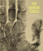 THE HUMAN TOUCH. MAKING ART, LEAVING TRACES