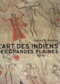 LÂ'art des Indiens des Grandes Plaines.