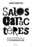 SALES CARACTERES. PETITE HISTOIRE DE LA TYPOGRAPHIE