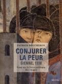 CONJURER LA PEUR - SIENNE, 1338 - ESSAI SUR LA FORCE POLITIQUE DES IMAGES