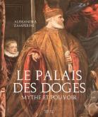 LE PALAIS DES DOGES. MYTHE ET POUVOIR