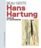 beau-geste-hans-hartung-artiste-et-lEgionnaire