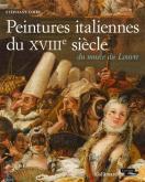 PEINTURES ITALIENNES DU XVIIIE SIÈCLE DU MUSÉE DU LOUVRE. CATALOGUE RAISONNÉ