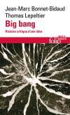 BIG BANG. HISTOIRE CRITIQUE D\
