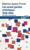 LES AVANT-GARDES ARTISTIQUES 1918-1945. UNE HISTOIRE TRANSNATIONALE