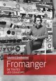 FROMANGER. DE TOUTES LES COULEURS