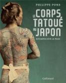 LE CORPS TATOUÉ AU JAPON - ESTAMPES SUR LA PEAU