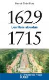 LES ROIS ABSOLUS. 1629-1715