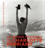 LE MONDE NOUVEAU DE CHARLOTTE PERRIAND