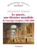 LE MUSÉE, UNE HISTOIRE MONDIALE . L\