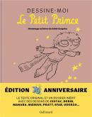 DESSINE-MOI LE PETIT PRINCE. HOMMAGE AU HéROS DE SAINT-EXUPéRY