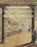 GRANDES COLLECTIONS DE LA RUSSIE IMPERIALE