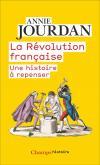 LA RéVOLUTION FRANçAISE. UNE HISTOIRE à REPENSER