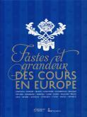 fastes-et-grandeur-des-cours-en-europe