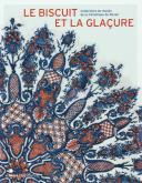 LE BISCUIT ET LA GLACURE - COLLECTIONS DU MUSEE DE LA CERAMIQUE DE ROUEN